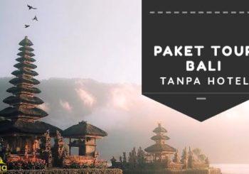 Paket Wisata Bali Tanpa Hotel